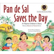 Pan de Sal Saves the Day: An Award-Winning Children's Story from the Philippines [New Bilingual English and Tagalog Edition], Paperback