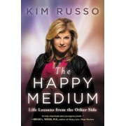 The Happy Medium: Life Lessons from the Other Side, Paperback
