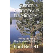 From Milngavie to Midges: Hiking the West Highland way, Scotland - A pocket guide, or if you wear a kilt, a Sporran guide, Paperback/Paul Bissett
