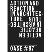 Oase 97: Action and Reaction: Oppositions in Architecture