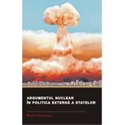 Argumentul nuclear in politica externa a statelor/Rodica Dinulescu