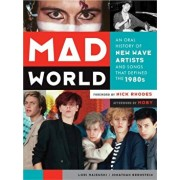 Mad World: An Oral History of New Wave Artists and Songs That Defined the 1980s, Paperback/Lori Majewski