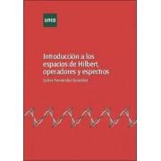 Fernández González, Carlos Introducción a los espacios de hilbert, operadores y espectros