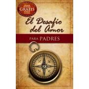 El Desafio del Amor Para Padres = The Love Dare for Parents