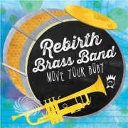 Video Delta Rebirth Brass Band - Move Your Body - CD