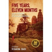 Five Years, Eleven Months and a Lifetime of Unexpected Love: A Memoir, Paperback/Dasi, Visakha