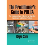 The Practitioner's Guide to Polca: The Production Control System for High-Mix, Low-Volume and Custom Products - The Production Control System for Hig (9781138210646)