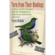 Torn from Their Bindings: A Story of Art, Science, and the Pillaging of American University Libraries