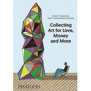 ART Collecting Art for Love Money and More by Ethan Wagner & Thea Westr...