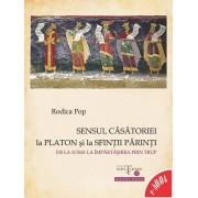 Sensul casatoriei la Platon si la Sfintii Parinti. De la soma la impartasirea prin trup (eBook)
