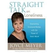 Straight Talk on Loneliness: Overcoming Emotional Battles with the Power of God's Word!, Paperback/Joyce Meyer
