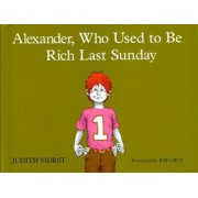 Alexander, Who Used to Be Rich Last Sunday, Hardcover