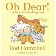 Oh Dear!: A Farm Lift-The-Flap Book/Rod Campbell