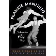 Frankie Manning: Ambassador of Lindy Hop, Paperback