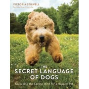 The Secret Language of Dogs: Unlocking the Canine Mind for a Happier Pet, Paperback