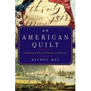 An American Quilt: Unfolding a Story of Family and Slavery, Paperback/Rachel May