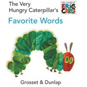The Very Hungry Caterpillar's Favorite Words, Hardcover/Eric Carle