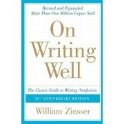 On Writing Well: The Classic Guide to Writing Nonfiction, Paperback