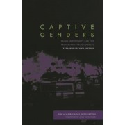 Captive Genders: Trans Embodiment and the Prison Industrial Complex, Second Edition, Paperback