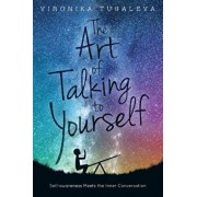 The Art of Talking to Yourself: Self-Awareness Meets the Inner Conversation, Paperback/Vironika Tugaleva