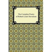 The Complete Poetry of Robert Louis Stevenson, Paperback/Robert Louis Stevenson