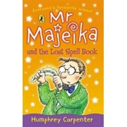 Mr Majeika and the Lost Spell Book, Paperback/Humphrey Carpenter