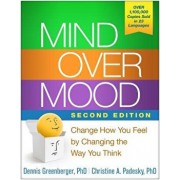 Mind Over Mood, Second Edition: Change How You Feel by Changing the Way You Think, Hardcover (2nd Ed.)/Dennis Greenberger