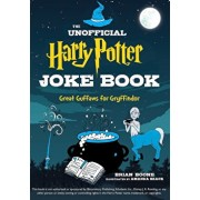 The Unofficial Harry Potter Joke Book: Great Guffaws for Gryffindor, Paperback/Boone