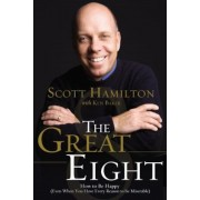 The Great Eight: How to Be Happy (Even When You Have Every Reason to Be Miserable), Paperback