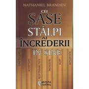 Cei sase stalpi ai increderii in sine/Nathaniel Branden