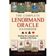 The Complete Lenormand Oracle Handbook: Reading the Language and Symbols of the Cards, Paperback