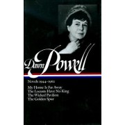 Dawn Powell Novels, 1944-1962: My Home is Far Away, the Locusts Have No King, the Wicked Pavilion, the Golden Spur/Dawn Powell