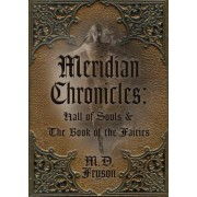 Meridian Chronicles: Hall of Souls and the Book of the Fairies