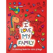I Love My Family: A Coloring Book for Girls and Boys - Activity Book for Kids to Build A Strong Character, Paperback/Sketchbuddies