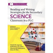 Reading and Writing Strategies for the Secondary Science Classroom in a Plc at Work(r): (literacy-Based Strategies, Tools, and Techniques for Grades 6, Paperback/Daniel M. Argentar