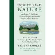 How to Read Nature: Awaken Your Senses to the Outdoors You've Never Noticed, Hardcover