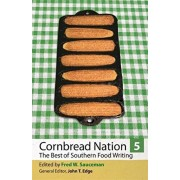 Cornbread Nation 5: The Best of Southern Food Writing, Paperback/Fred W. Sauceman