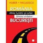 Romania. Atlas turistic si rutier Bucuresti. Ghidul strazilor/Colectiv