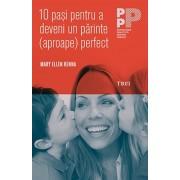 10 pasi pentru a deveni un parinte (aproape) perfect