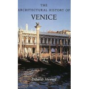 The Architectural History of Venice by Deborah Howard & Laura Moretti