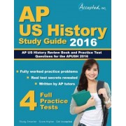 AP Us History 2016 Study Guide: AP Us History Review Book and Practice Test Questions for the Apush 2016, Paperback