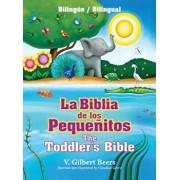 La Biblia de Los Pequenitos / The Toddler's Bible (Bilingue / Bilingual), Hardcover/V. Gilbert Beers