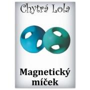Chytrá Lola - Magnetický míček (MM01)