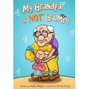 My Grandpa Is Not Grumpy: Funny Rhyming Picture Book for Beginner Readers 2-8 Years, Paperback/Kally Mayer