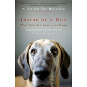 Inside of a Dog: What Dogs See, Smell, and Know, Paperback