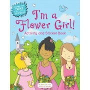 I'm a Flower Girl!: Activity and Sticker Book, Paperback