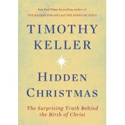 Hidden Christmas: The Surprising Truth Behind the Birth of Christ, Hardcover