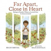 Far Apart, Close in Heart: Being a Family When a Loved One Is Incarcerated, Hardcover
