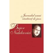 Jurnalul unui cantaret de jazz/Bujor Nedelcovici