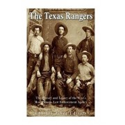 The Texas Rangers: The History and Legacy of the West's Most Famous Law Enforcement Agency, Paperback/Charles River Editors